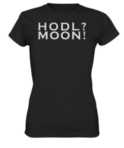 Hodl? Moon! - Lady T-Shirt Black